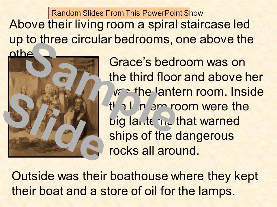 Above their living room a spiral staircase led up to three circular bedrooms, one above the other.