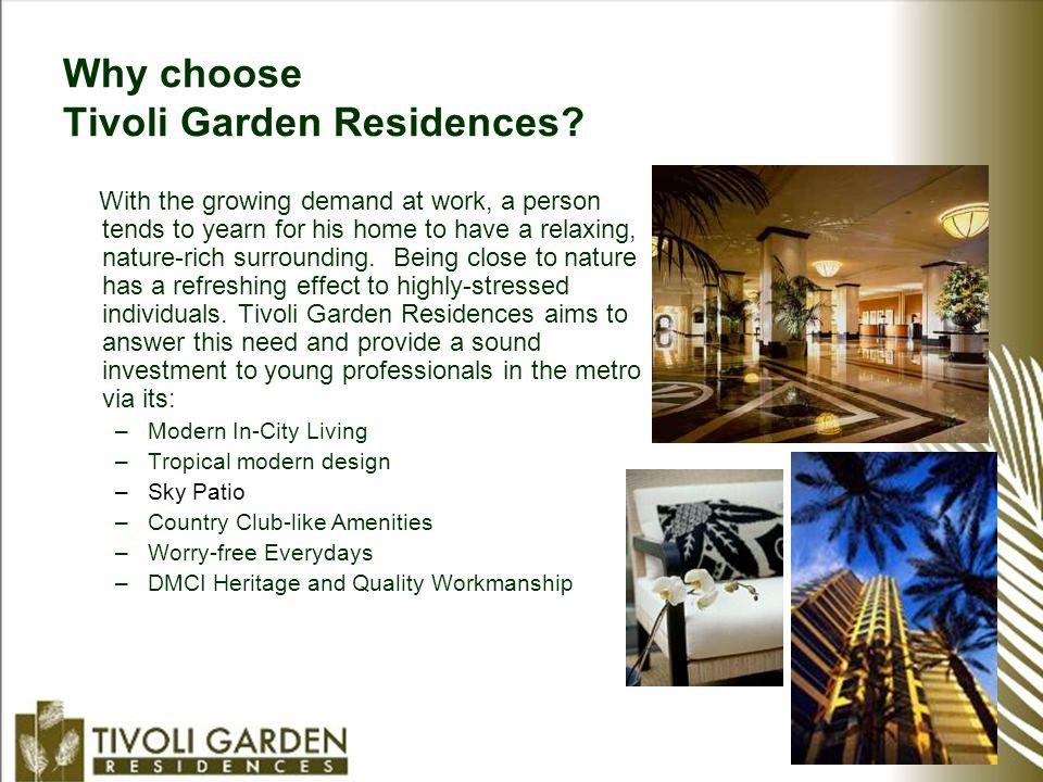 Why choose Tivoli Garden Residences.