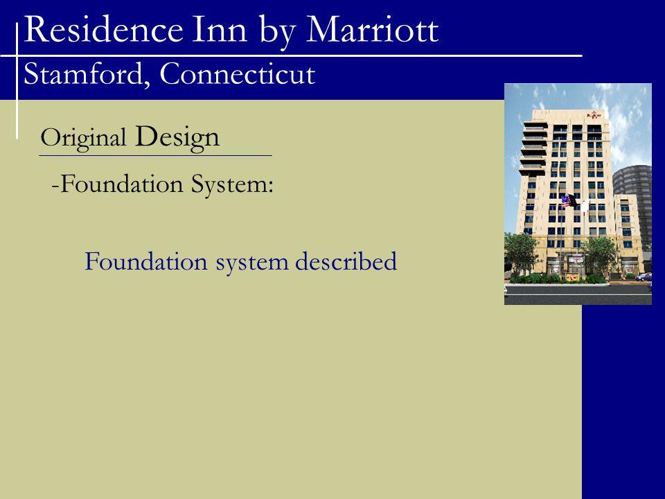 Residence Inn by Marriott Stamford, Connecticut Original Design -Foundation System: Foundation system described