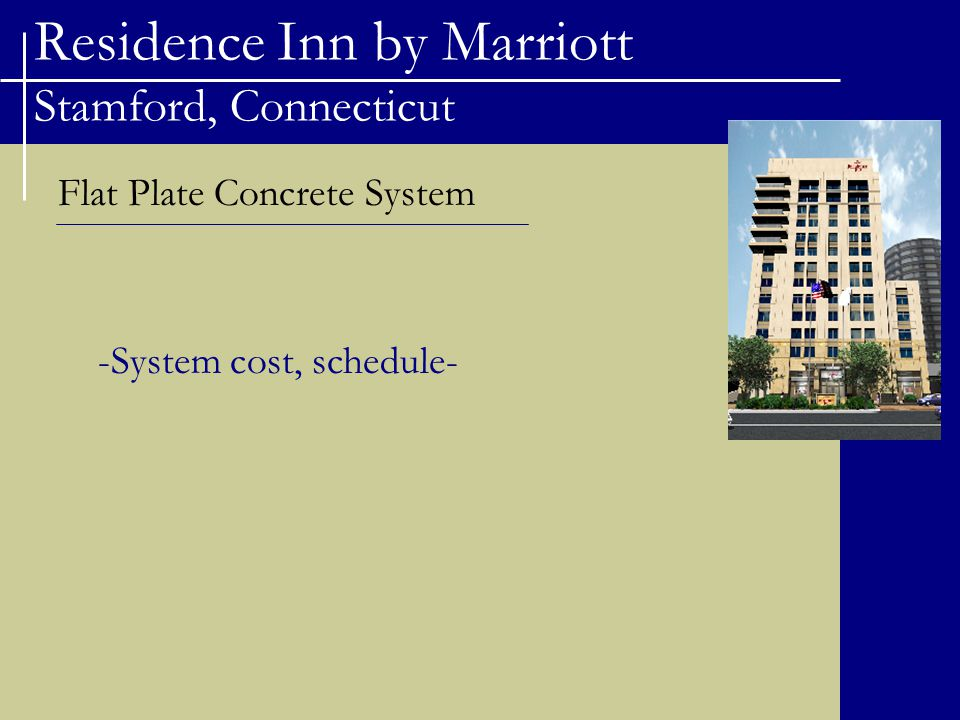Residence Inn by Marriott Stamford, Connecticut Flat Plate Concrete System -System cost, schedule-