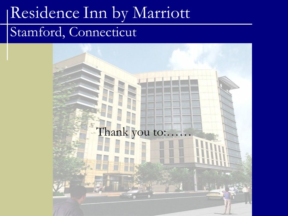 Residence Inn by Marriott Stamford, Connecticut Thank you to:……