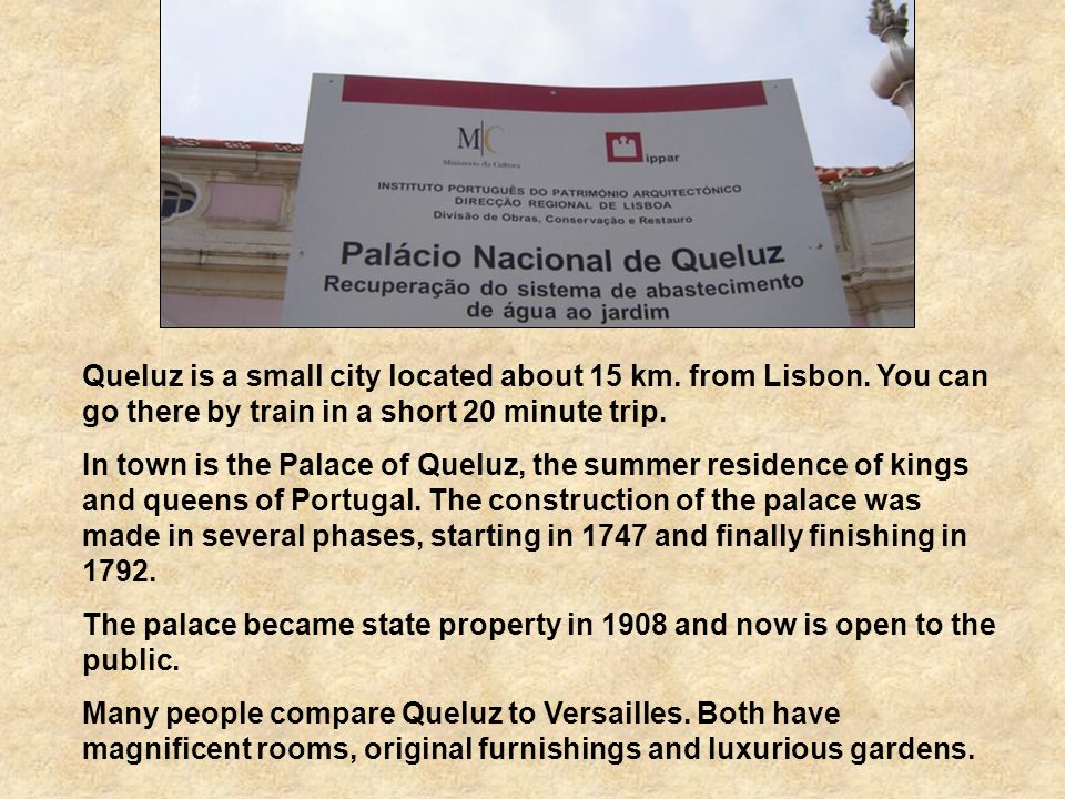 Queluz is a small city located about 15 km.from Lisbon.
