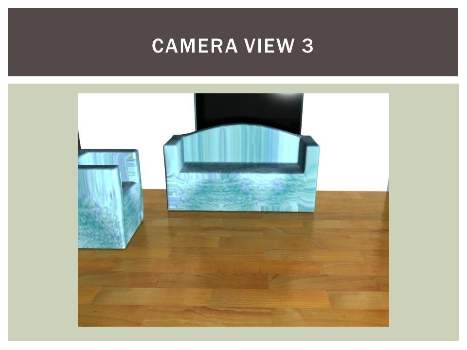 CAMERA VIEW 3