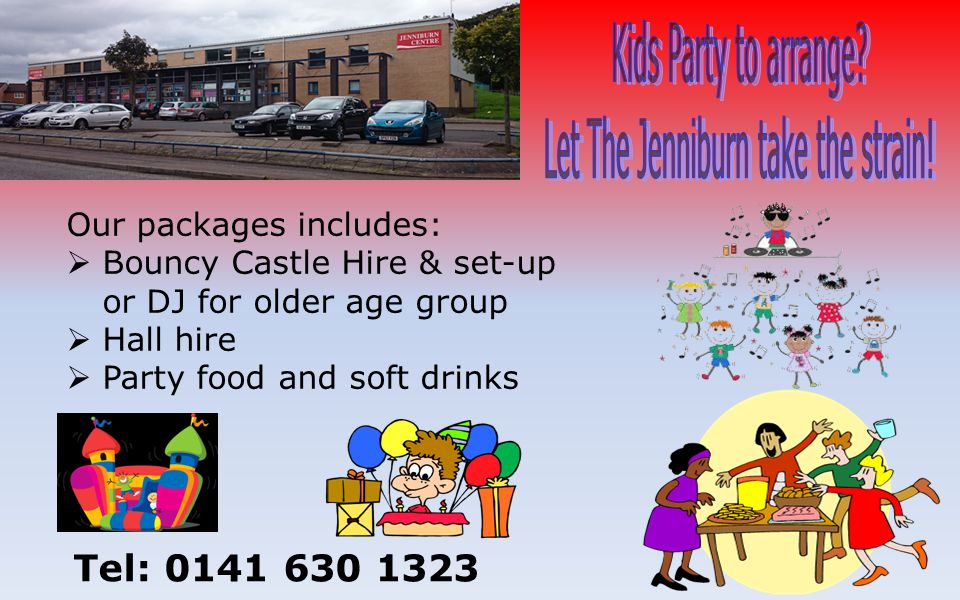 Tel: 0141 630 1323 Our packages includes:  Bouncy Castle Hire & set-up or DJ for older age group  Hall hire  Party food and soft drinks