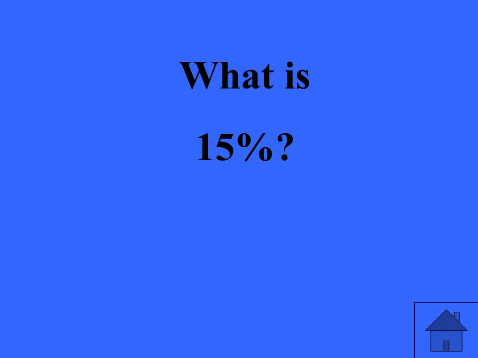What is 15%?
