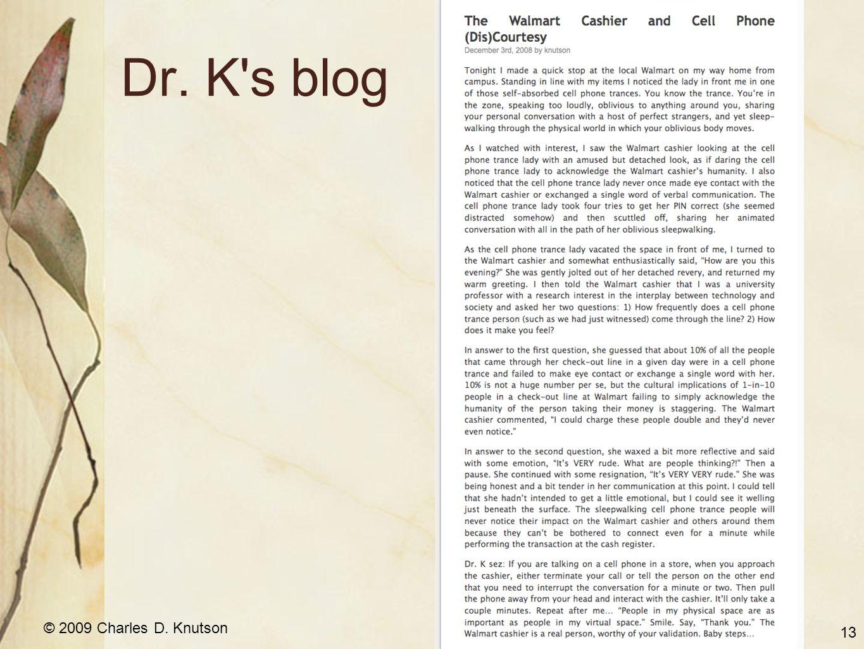© 2009 Charles D. Knutson Dr. K s blog 13