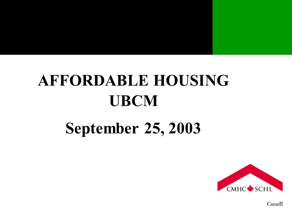 AFFORDABLE HOUSING UBCM September 25, 2003
