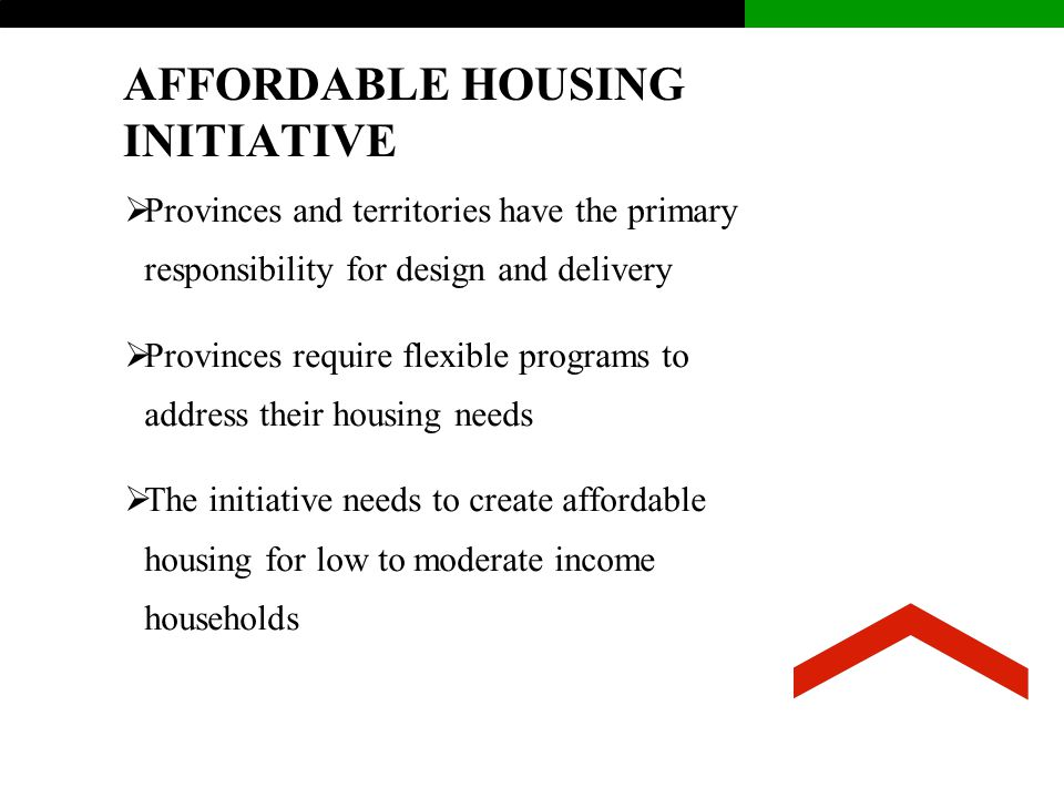 AFFORDABLE HOUSING INITIATIVE – cont'd  Units funded will remain affordable for a minimum of 10 years.