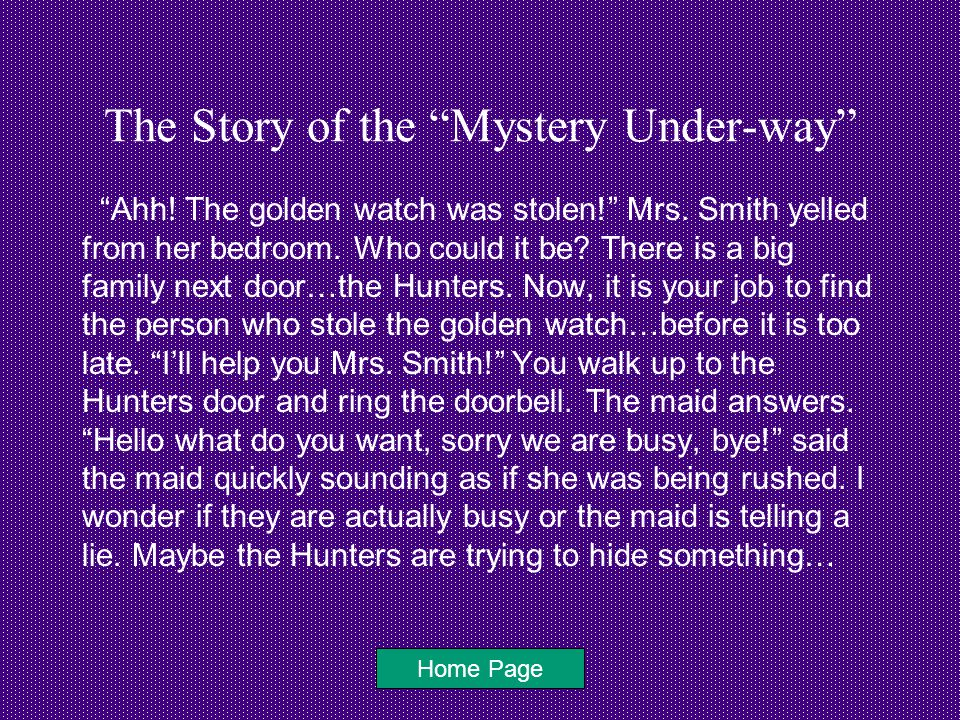 The Story of the Mystery Under-way Ahh. The golden watch was stolen! Mrs.
