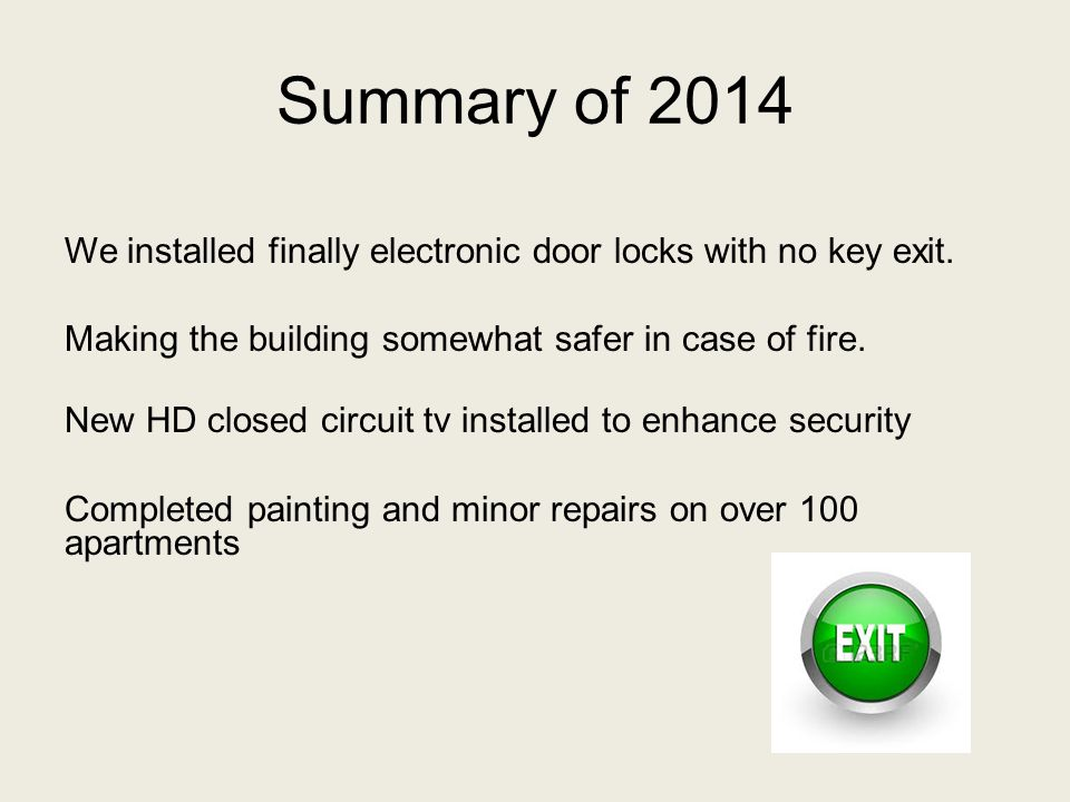 Summary of 2014 We installed finally electronic door locks with no key exit.