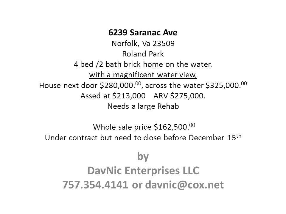 6239 Saranac Ave Norfolk, Va 23509 Roland Park 4 bed /2 bath brick home on the water. with a magnificent water view, House next door $280,000. 00, acr