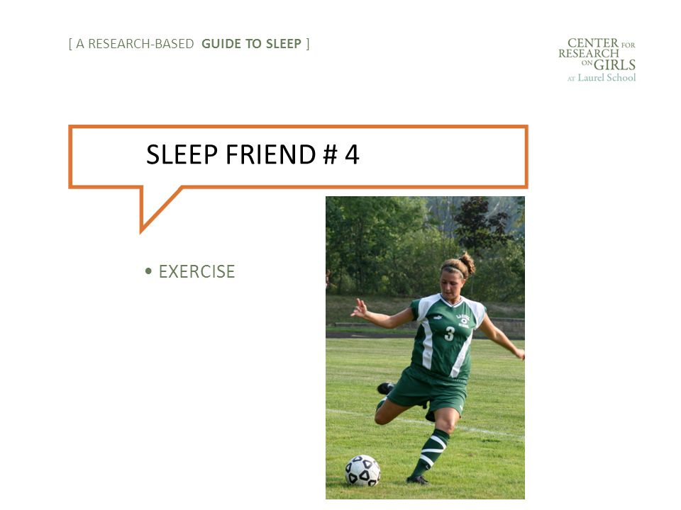 EXERCISE [ A RESEARCH-BASED GUIDE TO SLEEP ] SLEEP FRIEND # 4