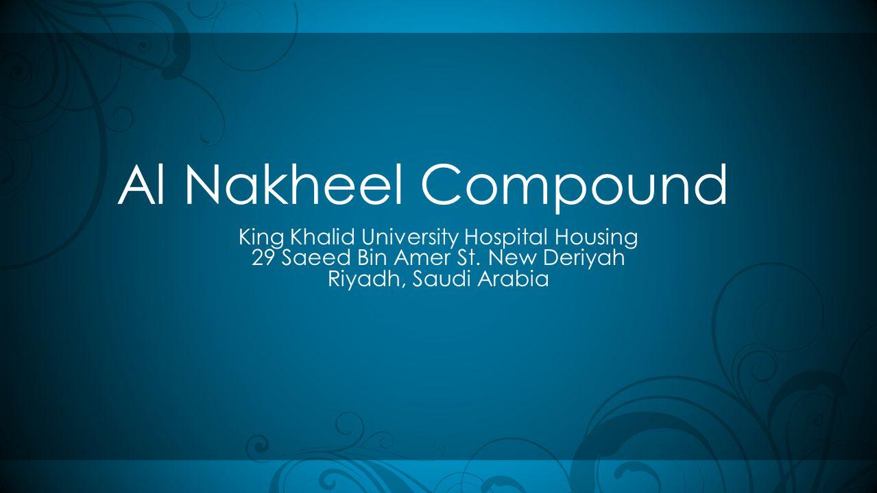 Al Nakheel Compound King Khalid University Hospital Housing 29 Saeed Bin Amer St. New Deriyah Riyadh, Saudi Arabia
