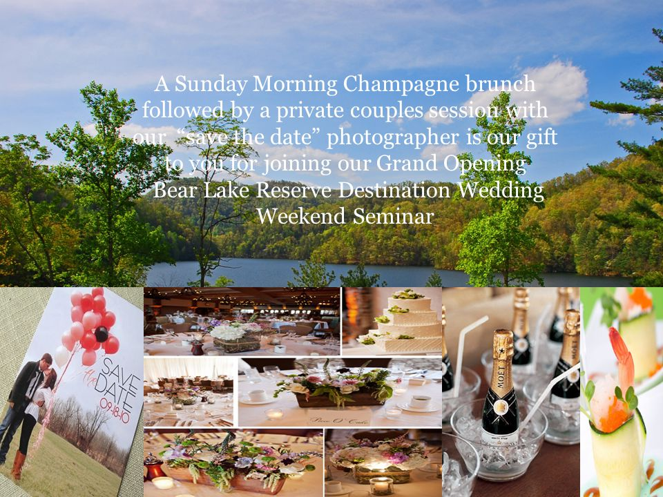 A Sunday Morning Champagne brunch followed by a private couples session with our save the date photographer is our gift to you for joining our Grand Opening Bear Lake Reserve Destination Wedding Weekend Seminar