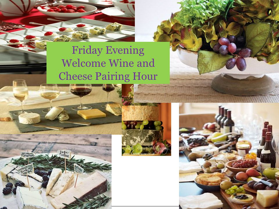 Friday Evening Welcome Wine and Cheese Pairing Hour