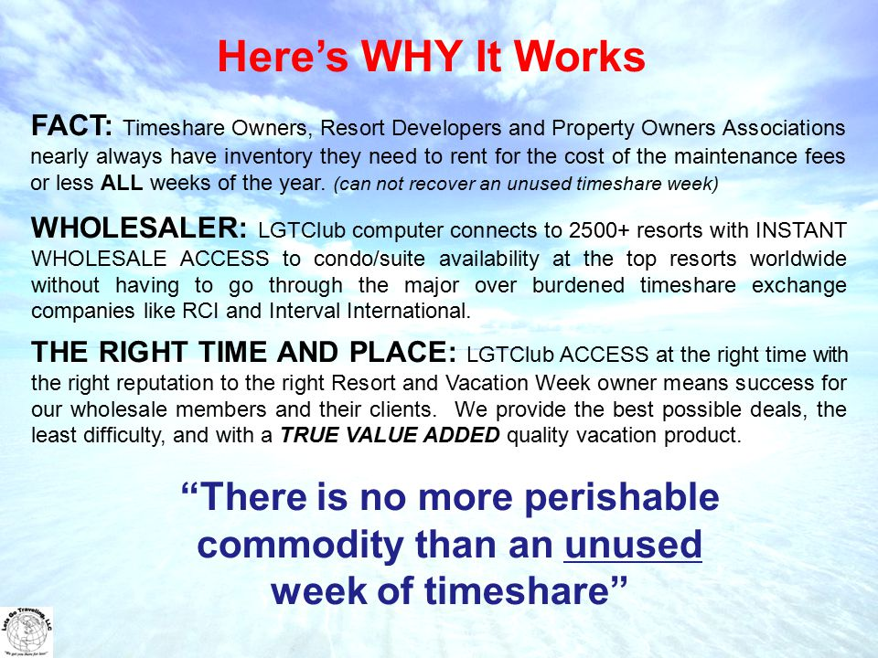 Compare LGTClub to Timeshare For Your Clients LGT (Wholesale) Club --------------------------- 1) Low $595.