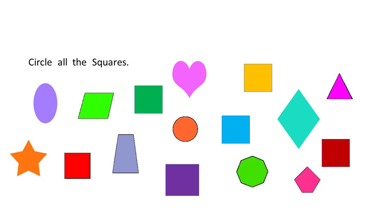 Circle all the Squares.