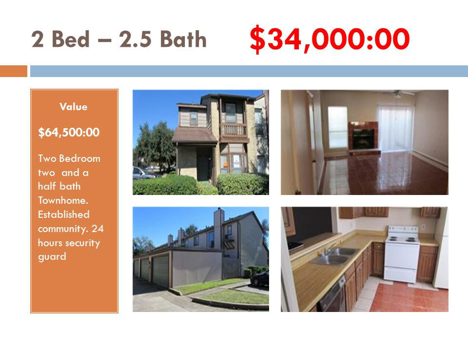 3 Bed – 2.5 Bath Value $76,500:00 Three Bedroom two and a half bath duplex.