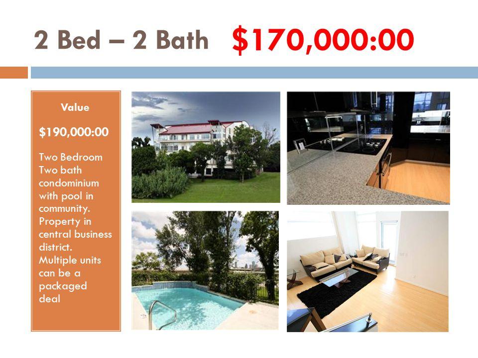 1 Bed – 1 Bath Value $205,712:00 One Bedroom One bath condo.