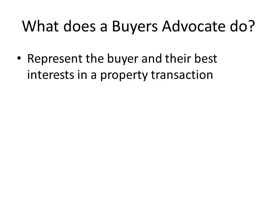 What does a Buyers Advocate do.