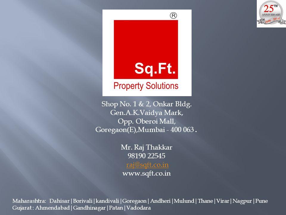 Shop No. 1 & 2, Onkar Bldg. Gen.A.K.Vaidya Mark, Opp.