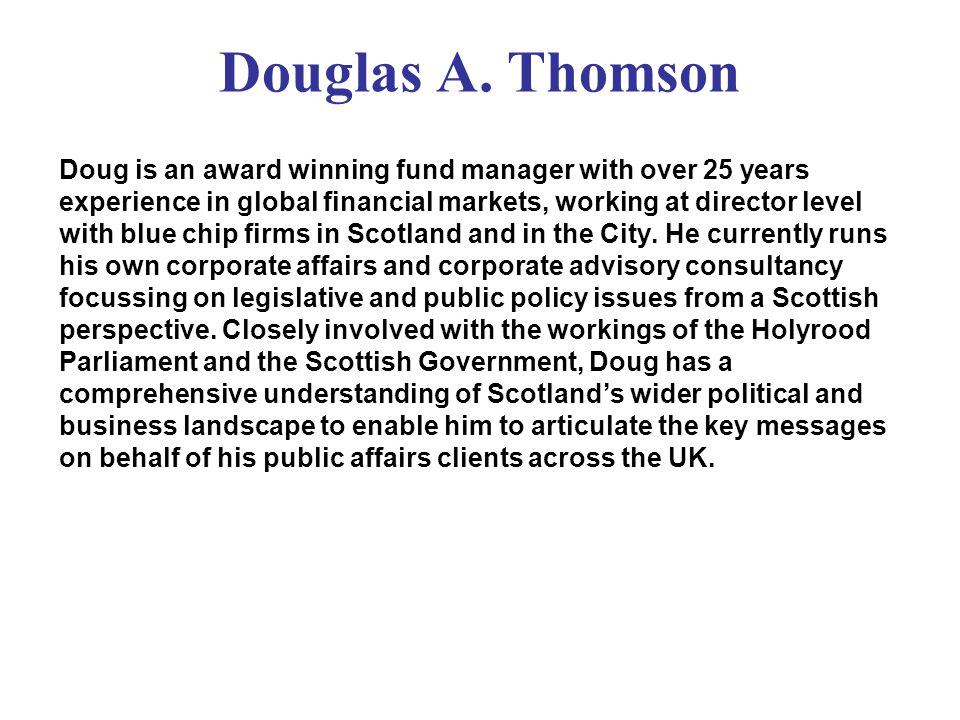 Douglas A. Thomson Doug is an award winning fund manager with over 25 years experience in global financial markets, working at director level with blu