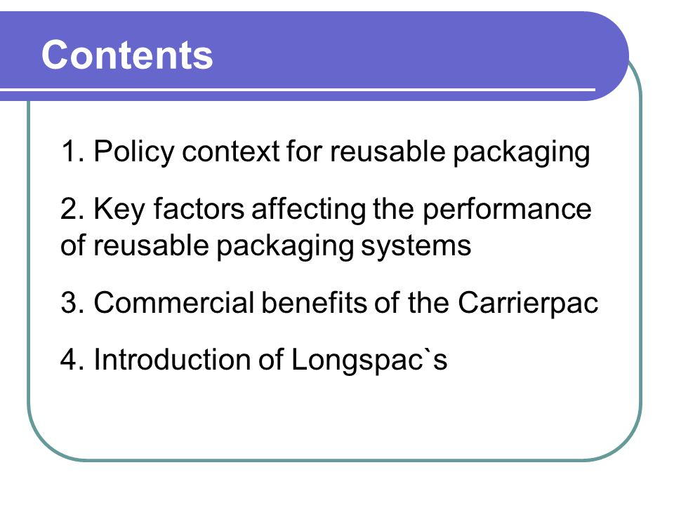 Contents 1.Policy context for reusable packaging 2.