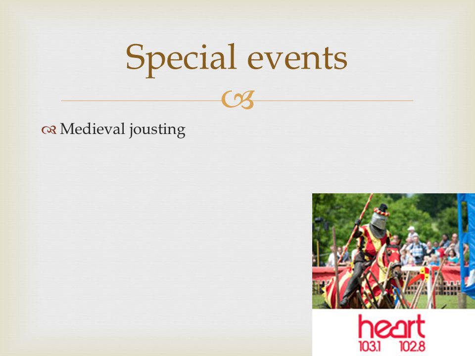  Special events  Medieval jousting