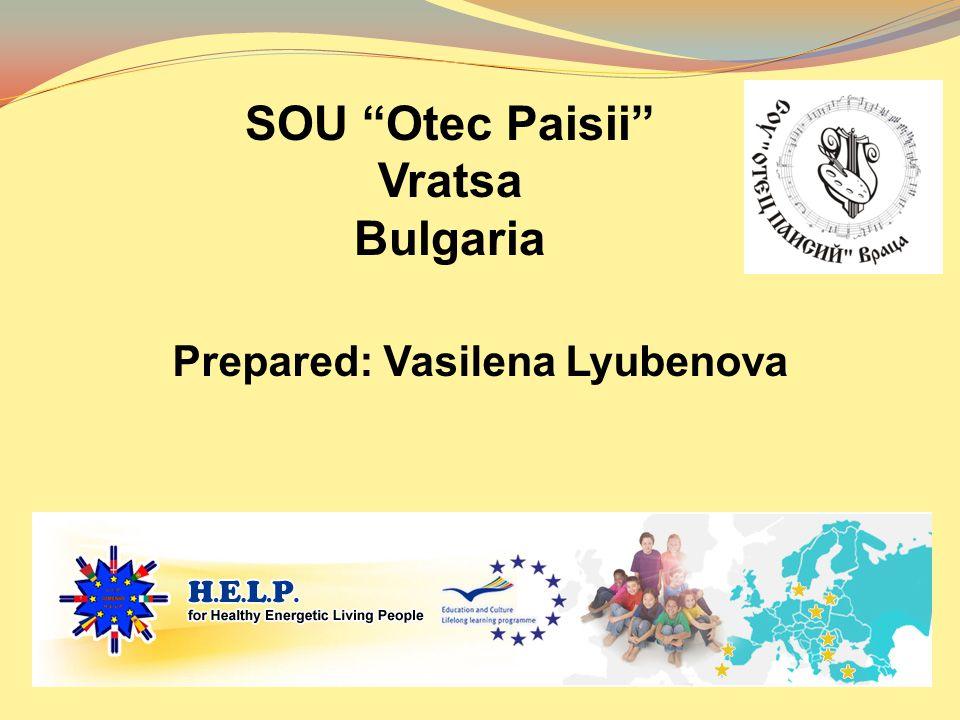 SOU Otec Paisii Vratsa Bulgaria Prepared: Vasilena Lyubenova