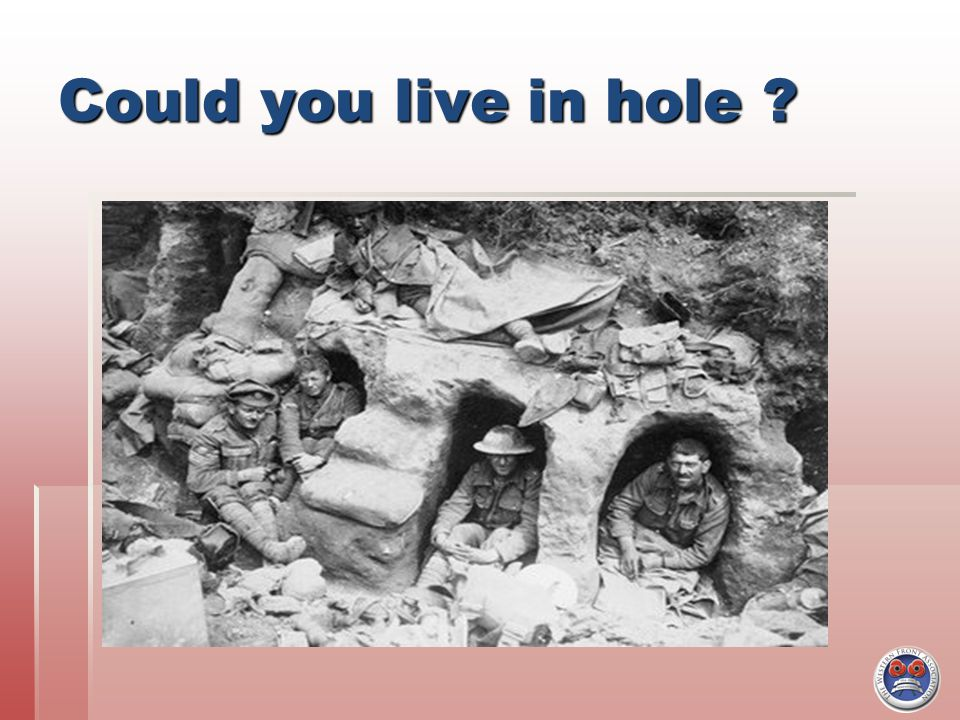 The Germans lived in trenches too .