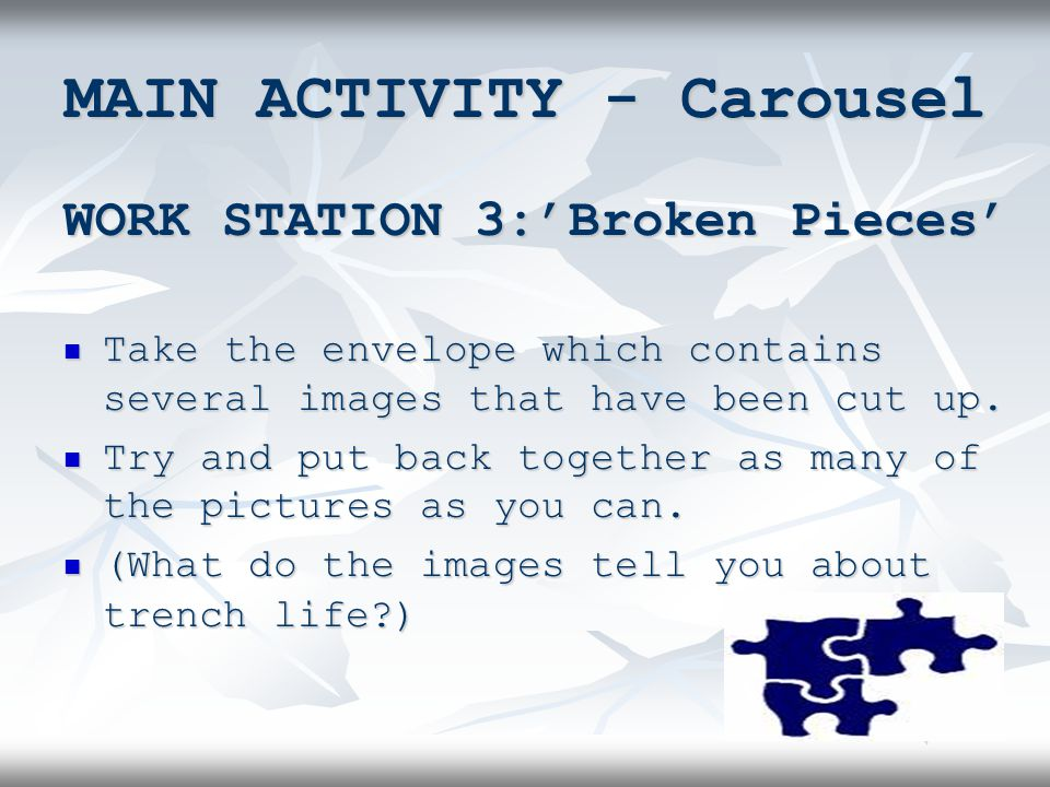 MAIN ACTIVITY - Carousel WORK STATION 3:'Broken Pieces' Take the envelope which contains several images that have been cut up.
