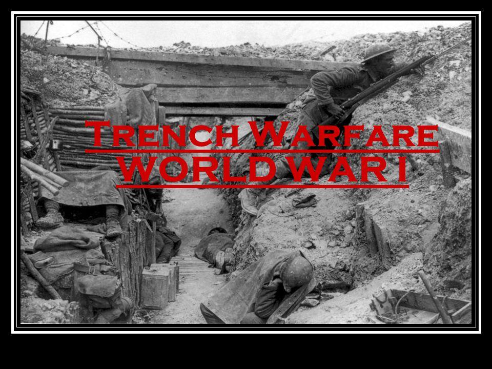 Trench Warfare WORLD WAR I