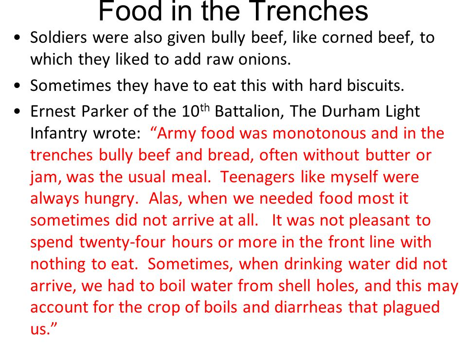 Food in the Trenches Soldiers took comfort where they could from the war's less grim aspects. The humor of the troops helped to keep them sane. Army f