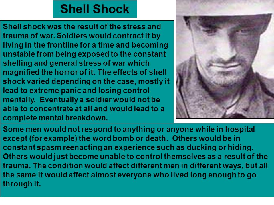 Shell Shock and Stir Crazy Many of the British soldiers suffering from shell shock were sent to the Craiglockhart Hospital. Some of the most important