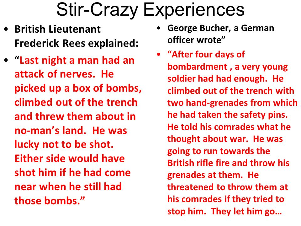 "Shell Shock & Stir Crazy ""It was while I was in this Field Hospital that I saw the first case of shell-shock. The enemy opened fire at dinnertime, as"