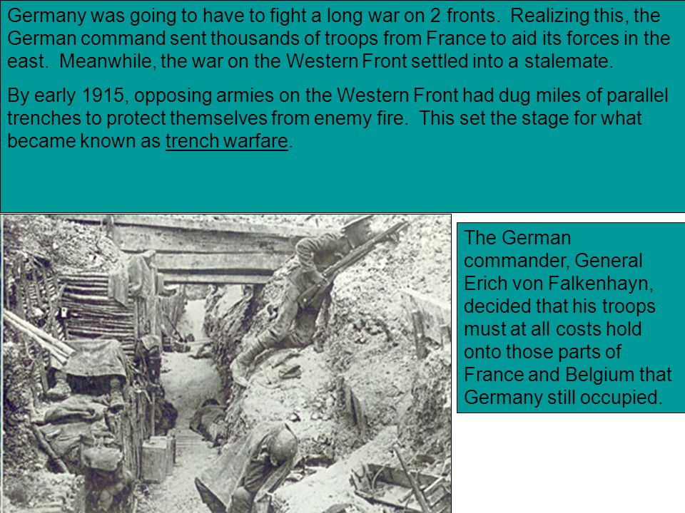 Trench WarfareTrench Warfare – type of fighting during World War I in which both sides dug trenches protected by mines and barbed wire Trench Warfare