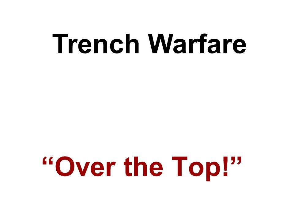 """Over the Top!"" Trench Warfare"
