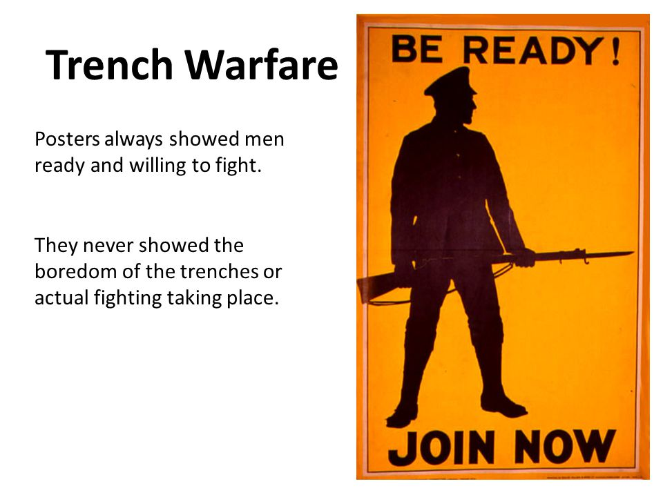 Posters always showed men ready and willing to fight.