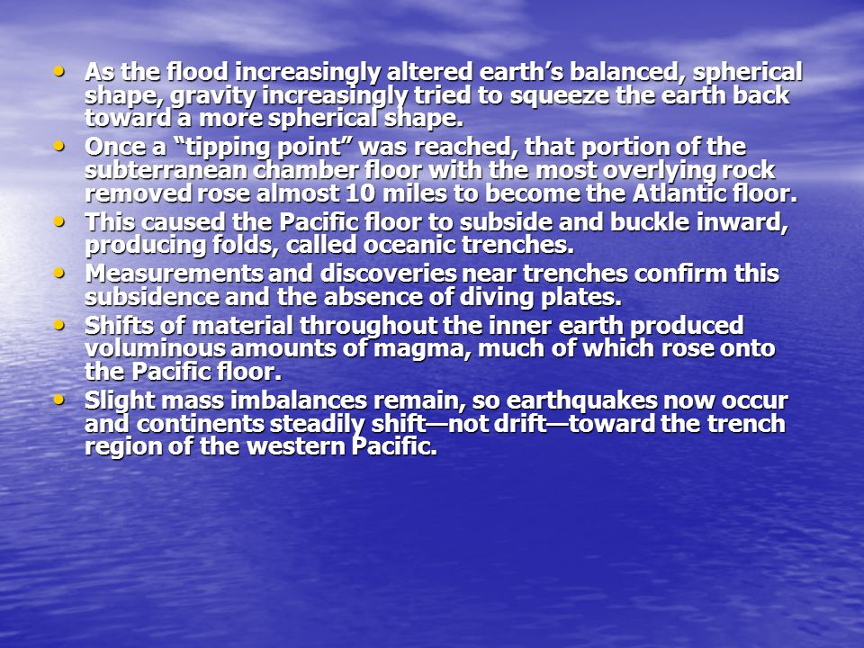 PREDICTION 9: PREDICTION 9: Precise measurements of the center of the western Pacific floor will show it is rising relative to the center of the earth, because plates are still shifting.