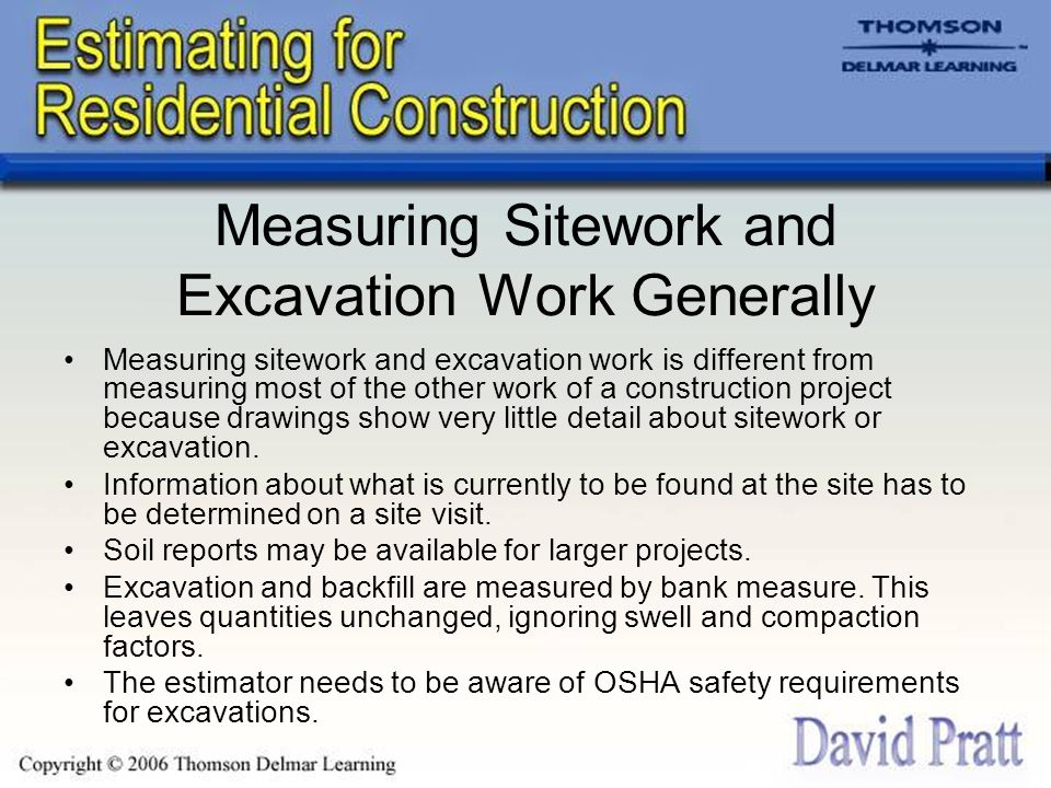 Measuring Sitework and Excavation Work Generally Measuring sitework and excavation work is different from measuring most of the other work of a constr