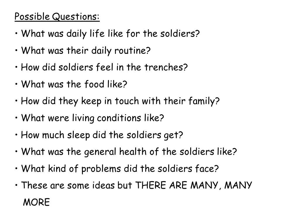 Possible Questions: What was daily life like for the soldiers.