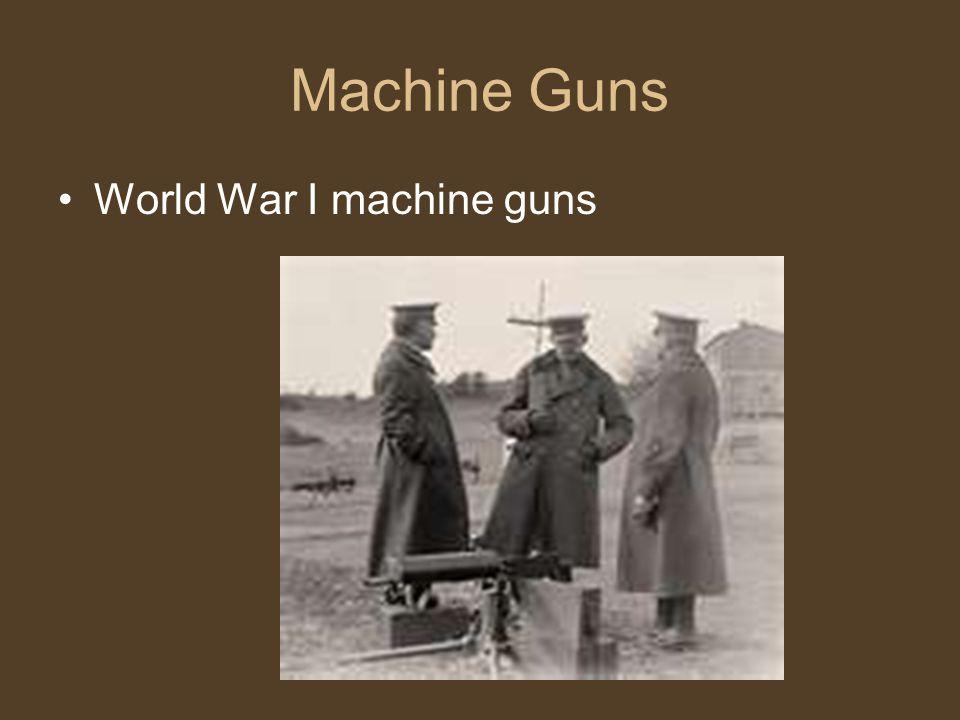 Machine Guns World War I machine guns