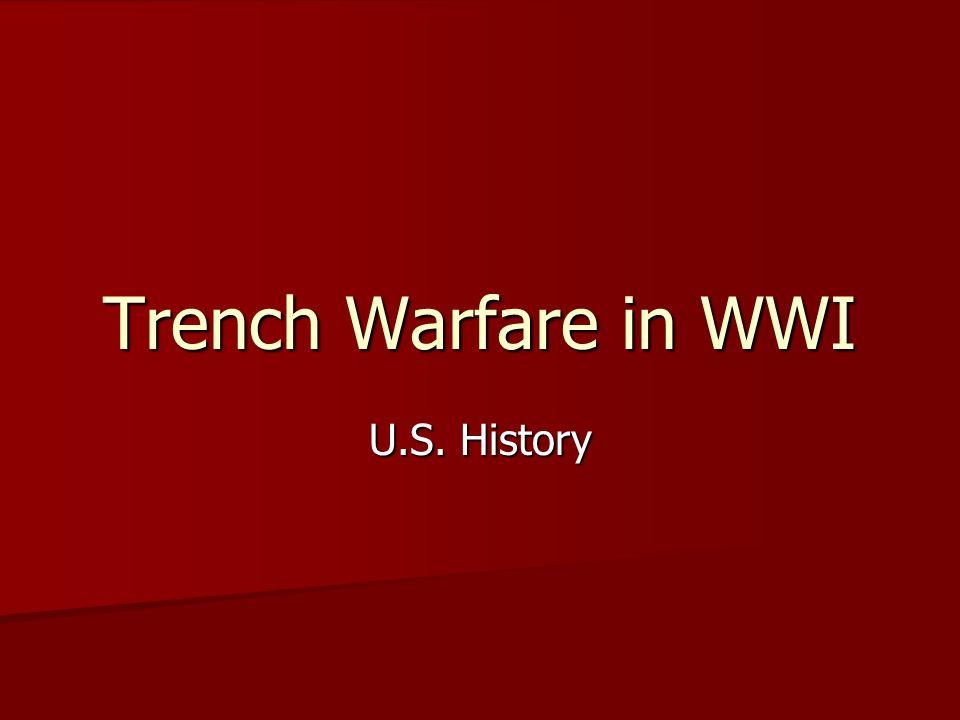 Trench Warfare in WWI U.S. History