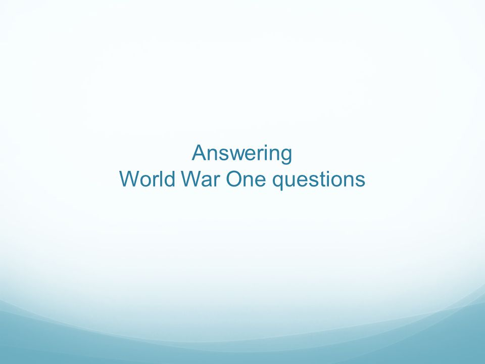 Answering World War One questions