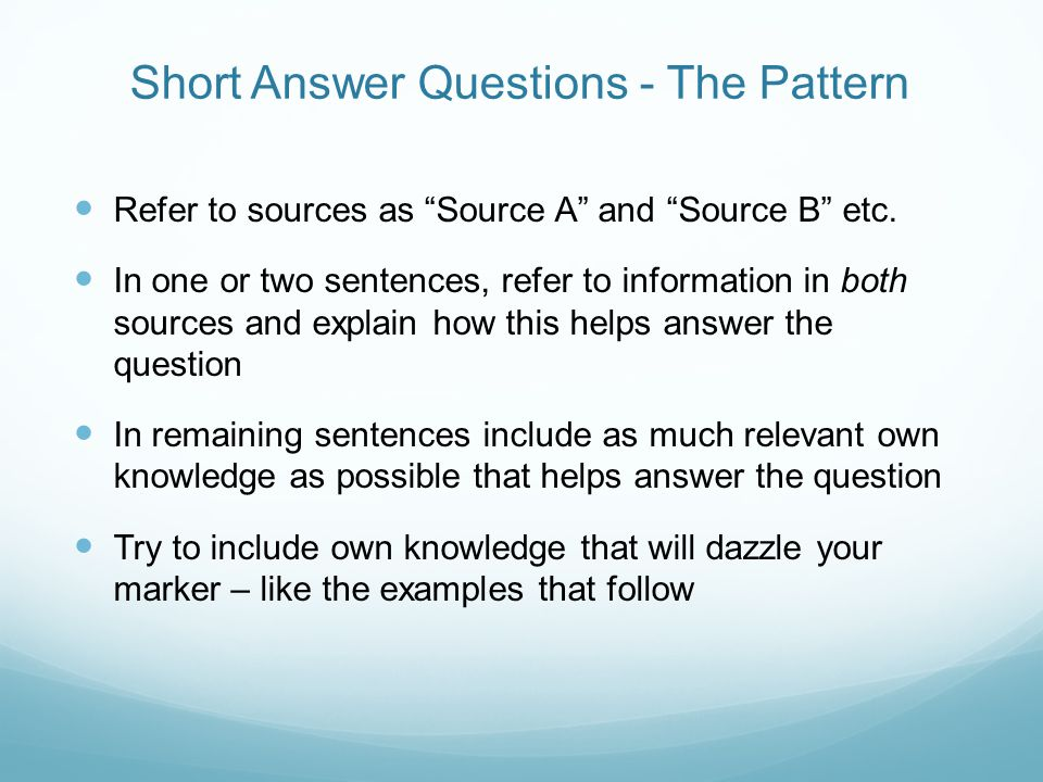 "Short Answer Questions - The Pattern Refer to sources as ""Source A"" and ""Source B"" etc. In one or two sentences, refer to information in both sources"