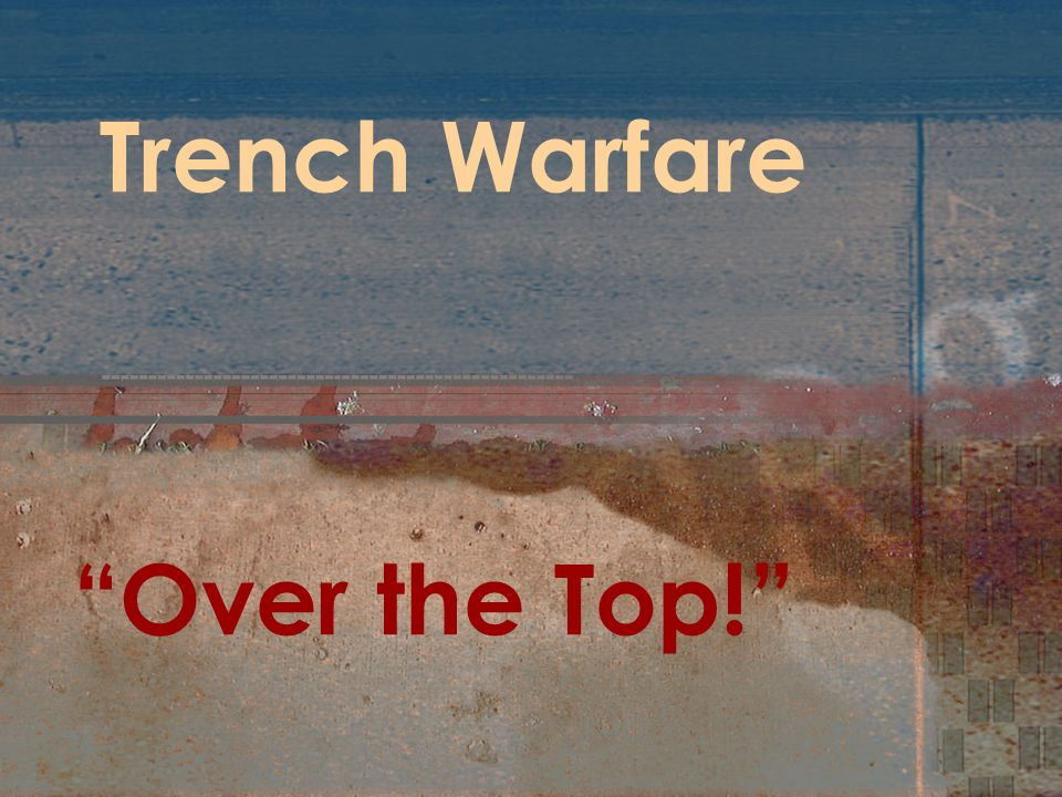 Over the Top! Trench Warfare