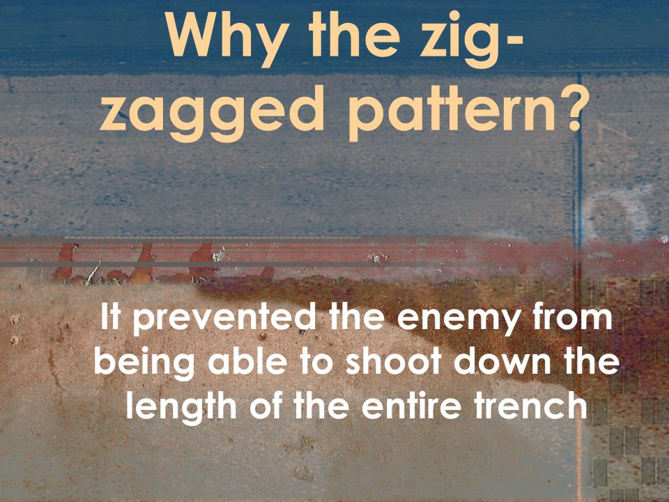 Why the zig- zagged pattern.