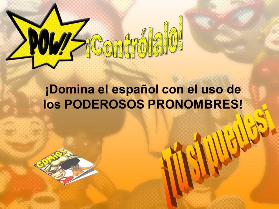 ¡Domina el español con el uso de los PODEROSOS PRONOMBRES!