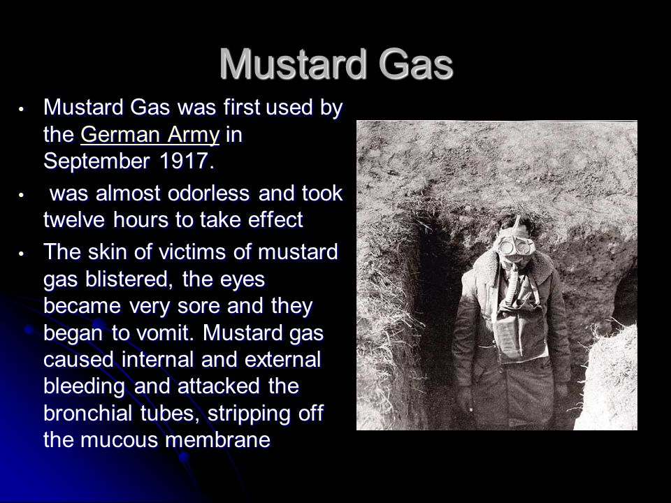 Mustard Gas Mustard Gas was first used by the German Army in September 1917. Mustard Gas was first used by the German Army in September 1917.German Ar