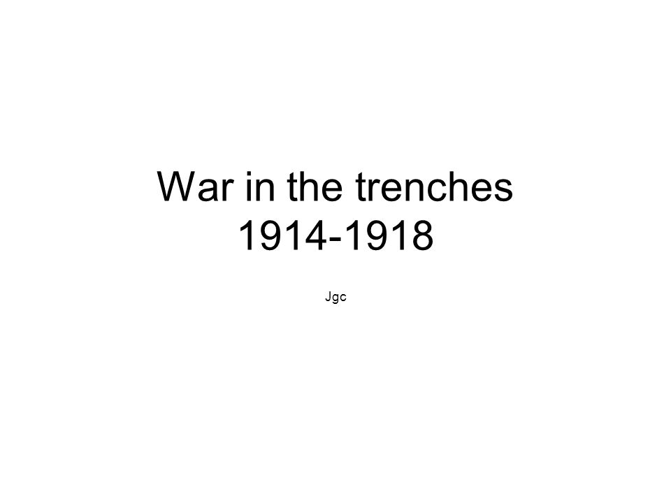 War in the trenches 1914-1918 Jgc